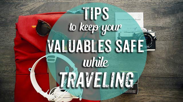 tips-to-keep-your-valuables-safe-while-traveling