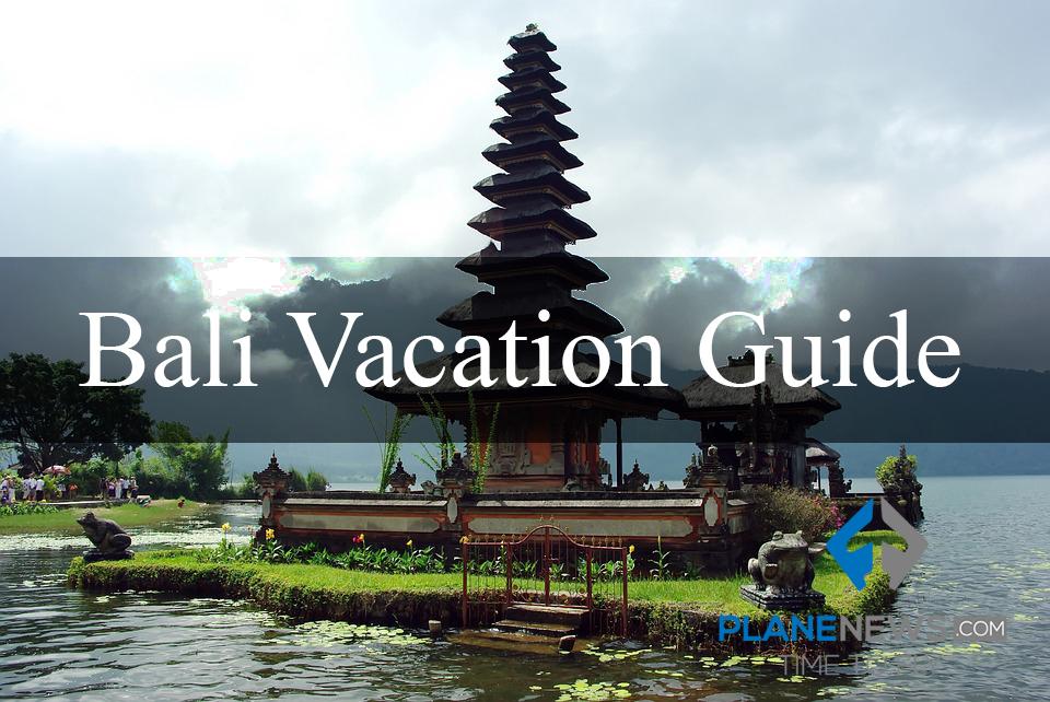 Bali Vacation Guide
